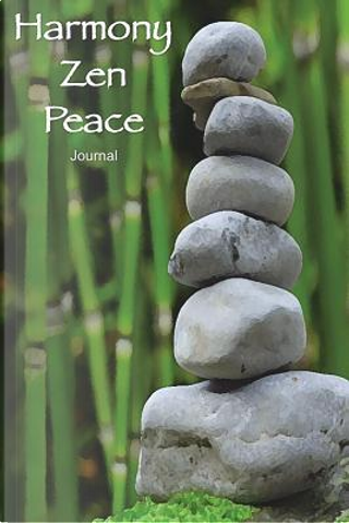Harmony Zen Peace Journal by J C James