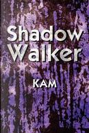 Shadow Walker by Kam