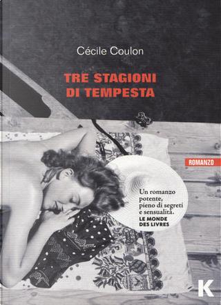 Tre stagioni di tempesta by Cécile Coulon