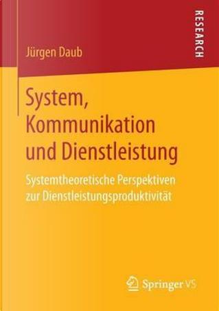 System, Kommunikation Und Dienstleistung by Jürgen Daub