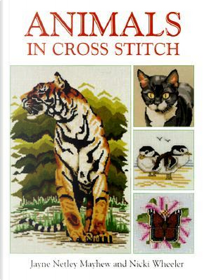 Animals in Cross Stitch by Jayne Netley Mayhew
