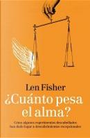 ¿Cuánto pesa el alma? by Len Fisher