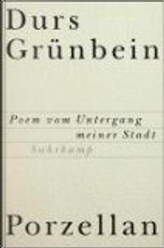 Porzellan by Durs Grunbein