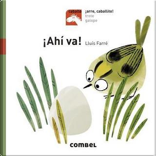 Ahí Va! by Lluís Farré