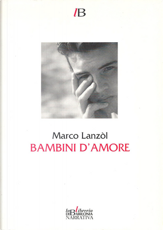 Bambini d'amore by Marco Lanzòl