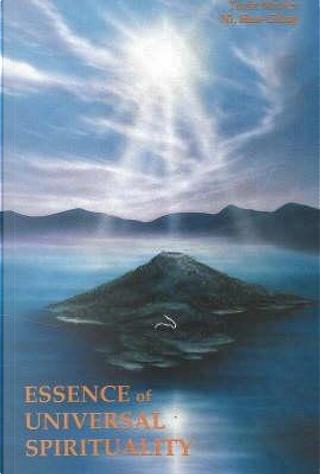 Essence of Universal Spirituality by Hua Ching Ni