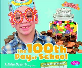 The 100th Day of School by Melissa Abramovitz