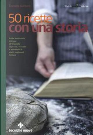 50 ricette con una storia by Daniela Garavini