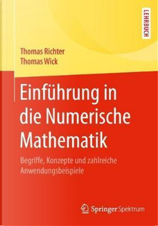 Einführung in Die Numerische Mathematik by Thomas Richter