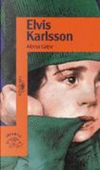 Elvis Karlsson by Maria Gripe