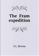 The Fram Expedition by S L Berens