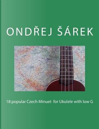 18 Popular Czech Minuet for Ukulele With Low G by Ondrej Sarek