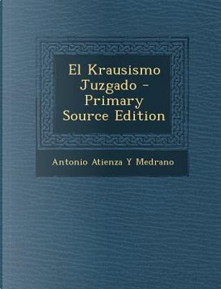 El Krausismo Juzgado by Antonio Atienza y Medrano