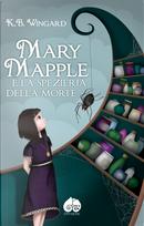 Mary Mapple e la spezieria della morte by K. B. Wingard