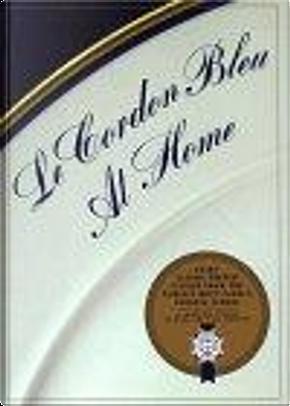 Le Cordon Bleu at Home by Le Cordon Bleu