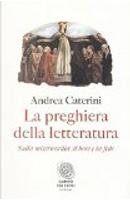 La preghiera della letteratura by Andrea Caterini