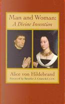 Man and Woman by Alice Von Hildebrand