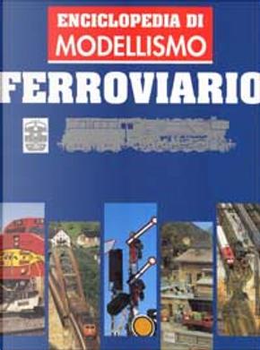 Enciclopedia di modellismo ferroviario / Plastici ferroviari by