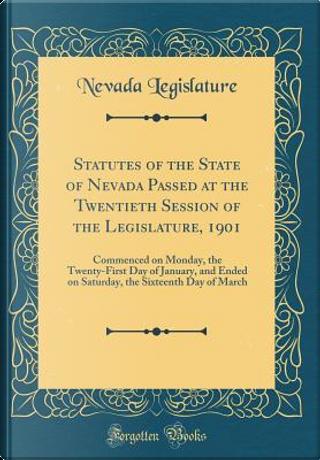 Statutes of the State of Nevada Passed at the Twentieth Session of the Legislature, 1901 by Nevada Legislature