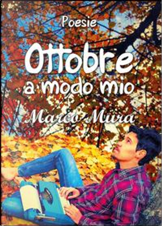 Ottobre. «A modo mio» by Marco Mura