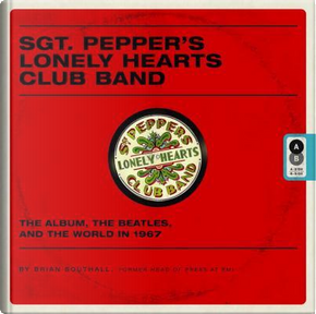 Sgt. Pepper's Lonely Hearts Club Band by Brian Southall