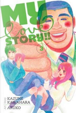 My Love Story!! 3 by Kazune Kawahara