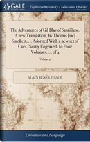 The Adventures of Gil Blas of Santillane. a New Translation, by Thomas [sic] Smollett, ... Adorned with a New Set of Cuts, Neatly Engraved. in Four Volumes. ... of 4; Volume 2 by Alain Rene Le Sage