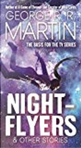 Nightflyers & Other Stories by George R.R. Martin