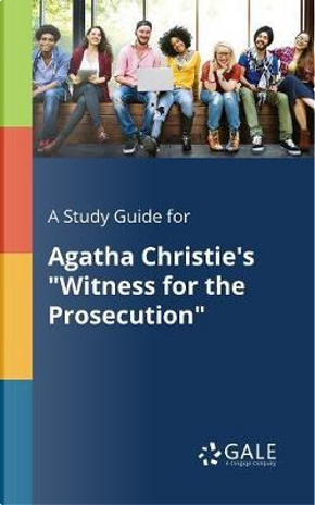 """A Study Guide for Agatha Christie's """"Witness for the Prosecution"""" by Cengage Learning Gale"""