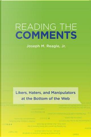 Reading the Comments by Joseph M., Jr. Reagle