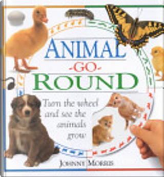 Animal Go-Round by Mary Ling, Johnny Morris