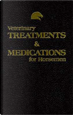 Veterinary Treatments and Medication for Horseman by R. Adams
