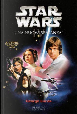 Una nuova speranza by George Lucas