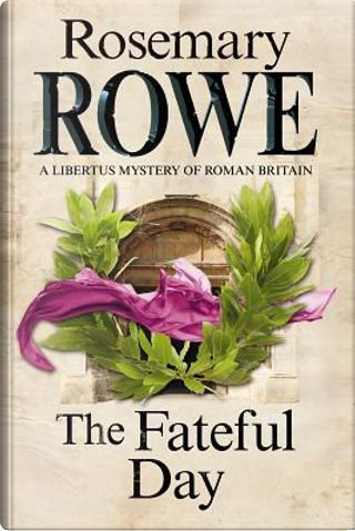 The Fateful Day by Rosemary Rowe