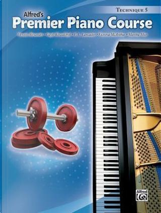 Alfred's Premier Piano Course Technique 5 by Dennis Alexander