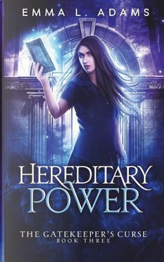 Hereditary Power by Emma L. Adams