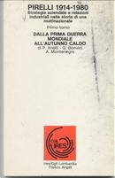 Pirelli 1914-1980 Strategia aziendale e ralazioni industriali nella storia di una multinazionale by Angelo Montenegro, Gabriella Bonvini, Pietro Anelli