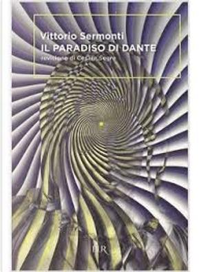 Il paradiso di Dante by Dante Alighieri, Vittorio Sermonti