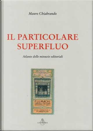 Il particolare superfluo by Mauro Chiabrando