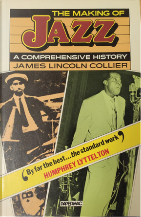 The Making of Jazz by James Lincoln Collier