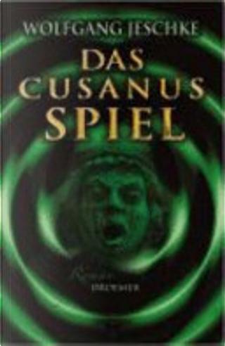 Das Cusanus-Spiel by Wolfgang Jeschke