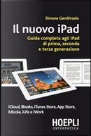 Il nuovo iPad. Guida completa agli iPad di prima, seconda e terza generazione by Simone Gambirasio