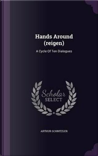 Hands Around (Reigen) by Arthur Schnitzler