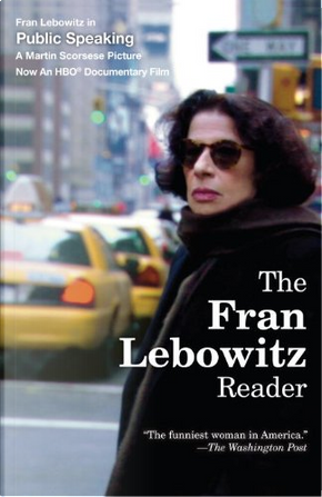 The Fran Lebowitz Reader by Lebowitz, Fran