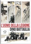 L'uomo della legione by Dino Battaglia