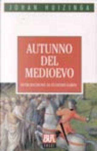 Autunno del Medioevo by Johan Huizinga, Bernardo Jasinsk