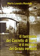 Il fantasma del castello di Sorci e il mistero del drago perduto by Marta Leandra Mandelli