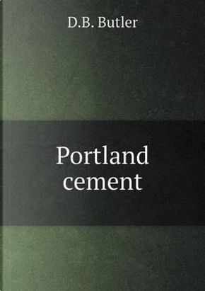 Portland Cement by D B Butler