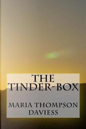 The Tinder-Box by Maria Thompson Daviess