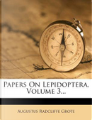Papers on Lepidoptera, Volume 3... by Augustus Radcliffe Grote